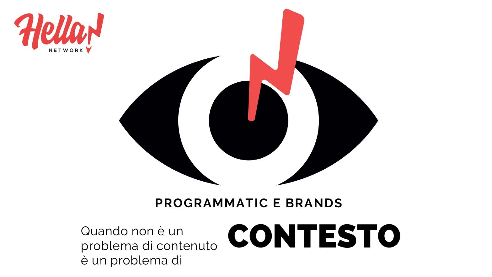 Programmatic e brands. Quando non è un problema di contenuto è un problema di contesto