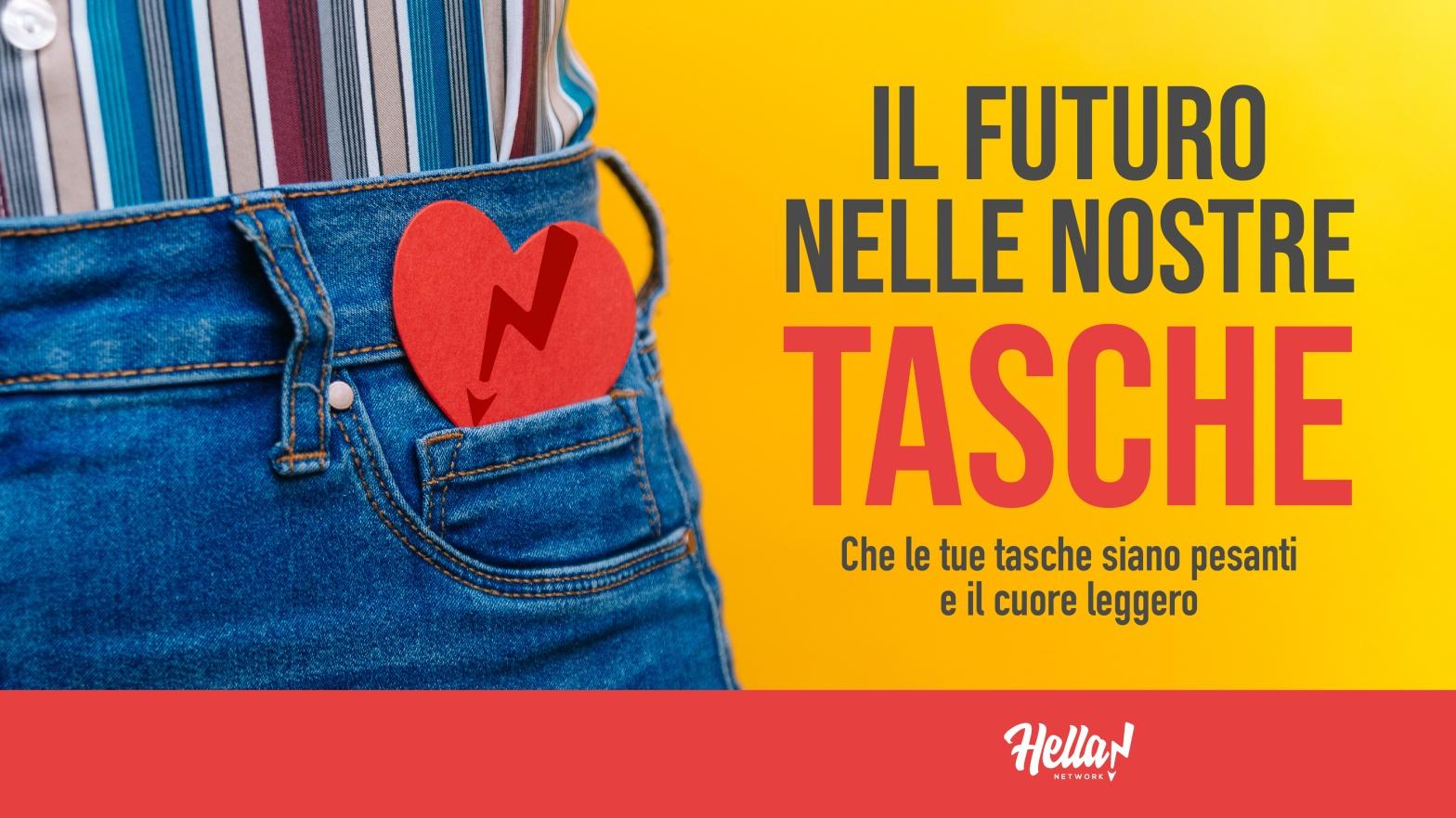Il futuro nelle nostre tasche. Che le tue tasche siano pesanti e il cuore leggero.