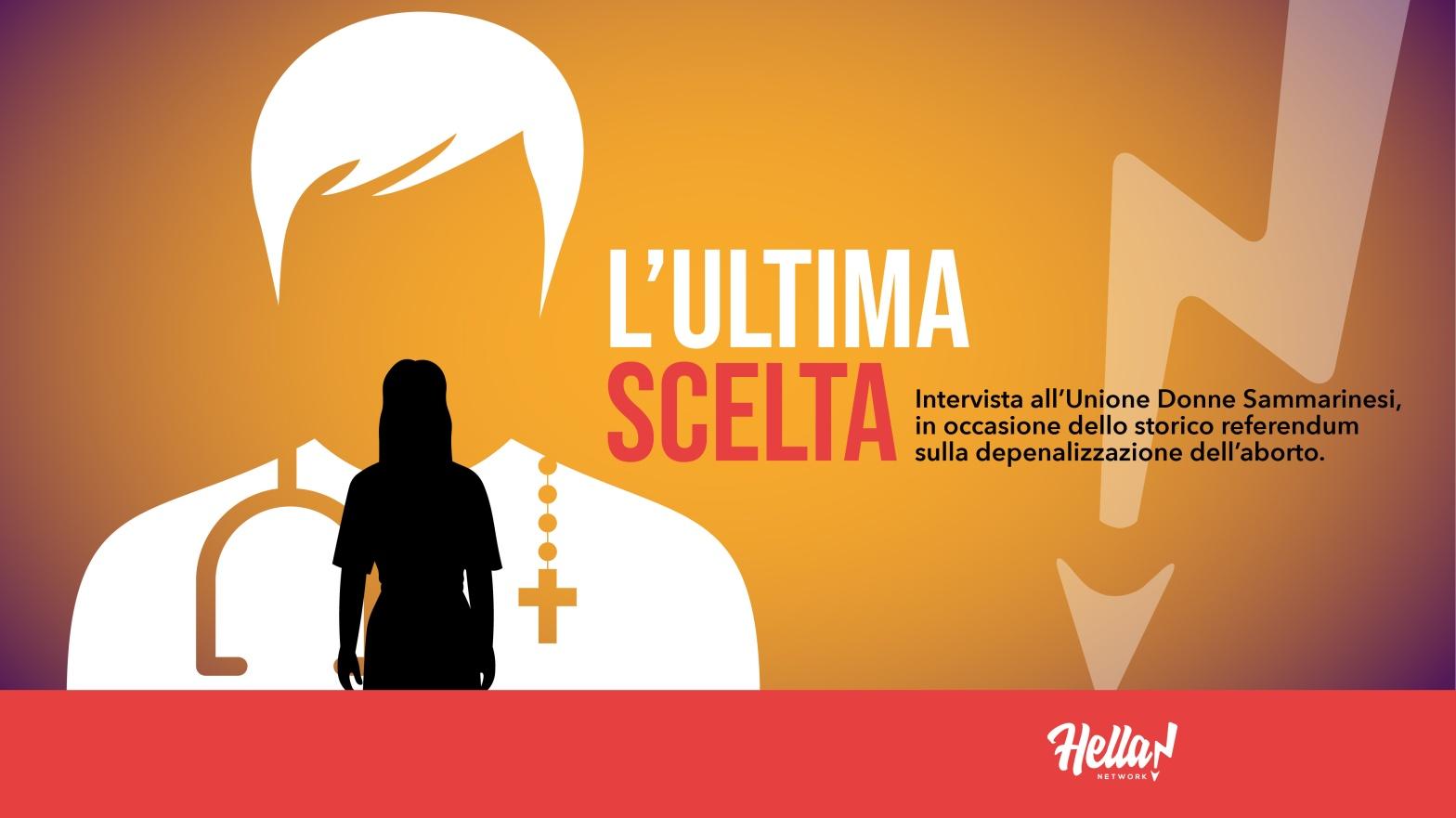 L'ultima scelta. Intervista all'Unione Donne Sammarinesi in occasione dello storico referendum sulla depenalizzazione dell'aborto.